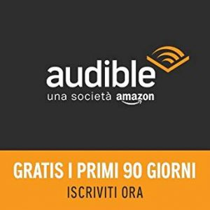 Prova Amazon Audible GRATUITAMENTE per 90 giorni